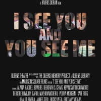 I SEE YOU AND YOU SEE ME Premieres Thursday at Queens Theatre Photo