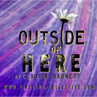 Pipeline-Collective Presents 12-Hour Theatrical Event - OUTSIDE OF HERE - Saturday, O Photo