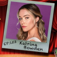 Listen: Katrina Bowden Chats on The Theatre Podcast With Alan Seales Photo
