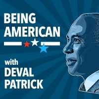 Deval Patrick Launches Podcast 'Being American' Photo
