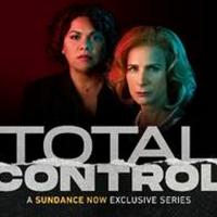 Rachel Griffiths' Political Drama TOTAL CONTROL Premieres On Sundance Now This Month Photo