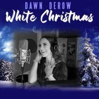 Dawn Derow Releases WHITE CHRISTMAS Single and Video Interview