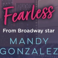 Dream Big, Be FEARLESS with Hamilton Star Mandy Gonzalez's Debut Middle-Grade Novel! Album