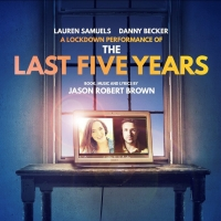 Virtual Production of THE LAST FIVE YEARS Will Stream Starring Danny Becker and Lauren Samuels