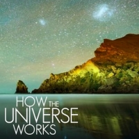 Science Channel to Premiere New Season of HOW THE UNIVERSE WORKS