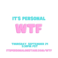 Online Storytelling Show IT'S PERSONAL: WTF to be Presented This Week Photo