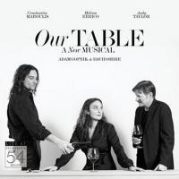 Original Cast Recording of OUR TABLE Featuring Melissa Errico and Constantine Marouli Album