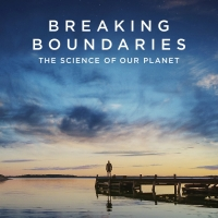 BREAKING BOUNDARIES: THE SCIENCE OF OUR PLANET Launches June 4th on Netflix Photo