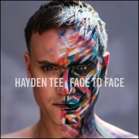 Broadway Records Announces Hayden Tee: FACE TO FACE Available Friday 8 November 2019 Photo