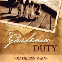Kathleen Varn Has Released New Historical Women's Fiction Novel - Gardenia Duty Photo