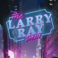 The Greenroom 42 And Acting Up Entertainment Present The Larry Ray Show! Photo