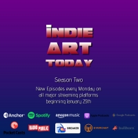 Arts Podcast INDIE ART TODAY Returns For Season Two On January 25 Photo