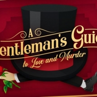 Ephrata Performing Arts Center Will Present A GENTLEMAN'S GUIDE TO LOVE AND MURDER Photo