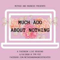 Method and Madness Presents Live Stream of MUCH ADO ABOUT NOTHING