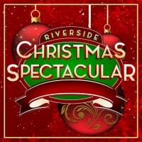 Riverside Center For The Performing Arts Presents THE RIVERSIDE CHRISTMAS SPECTACULAR Photo