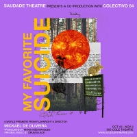 The World Premiere of Saudade's MY FAVORITE SUICIDE Comes to 905 Cole Theatre