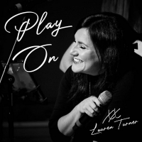 BWW CD Review: Lauren Turner Releases PLAY ON - An EP That Music Lovers Will Play And Photo