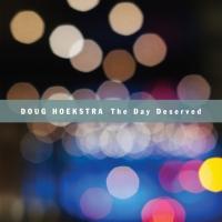 Doug Hoekstra Drops New Album 'The Day Deserved' on April 29 Photo