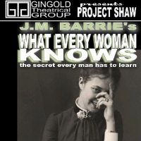 Project Shaw Will Continue 2020 Season with WHAT EVERY WOMAN KNOWS by J. M. Barrie
