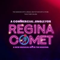 New Musical A COMMERCIAL JINGLE FOR REGINA COMET by Alex Wyse and Ben Fankhauser to P Photo