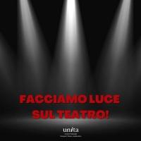 FACCIAMO LUCE SUL TEATRO! - l'iniziativa di U.n.i.t.a. e i teatri aperti il 22 febbra Photo