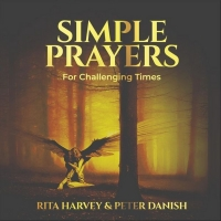 Rita Harvey and Peter Danish Team Up For A New CD Of 'Simple Prayers: For Challenging Photo