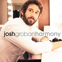 BWW Album Review: Josh Groban Performs in Near-Perfect HARMONY Album
