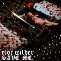 Cloe Wilder Releases New Single 'Save Me'