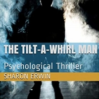 Author Sharon Erwin Has Released New Psychological Thriller THE TILT-A-WHIRL MAN
