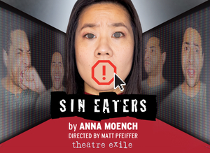 Theatre Exile's Worldwide Debut of SIN EATERS by Anna Moench Runs February 11-28