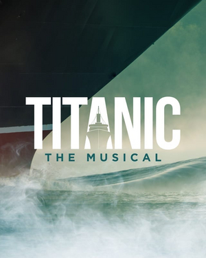 Get Your Tickets for Renaissance Theatre's TITANIC- In-Person AND Streaming!
