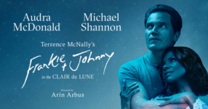 Bid Now on Two Tickets to FRANKIE AND JOHNNY IN THE CLAIR DE LUNE, Plus a Signed Script by the Playwright