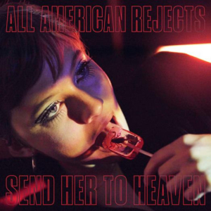 The All-American Rejects to Release 'Send Her To Heaven'