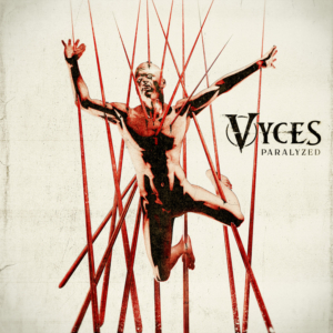 Vyces Release New Single PARALYZED