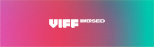 VIFF Unveils First Wave of Immersed 2019 Programming