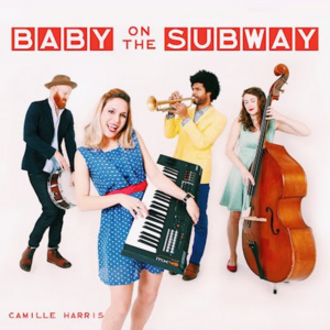 Camille Harris to Release 'Baby on the Subway'
