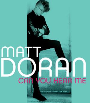 Matt Doran Releases First Full Album 'Can You Hear Me'