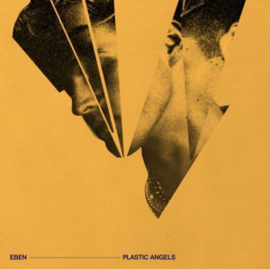 Eben Makes Atlantic Records Debut With PLASTIC ANGELS