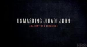 HBO to Debut Documentary UNMASKING JIHADI JOHN: ANATOMY OF A TERRORIST