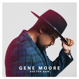 Gospel Soul Singer Gene Moore Release Melodic Second Single ASK FOR RAIN