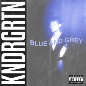 KNDRGRTN Shares New Single BLUE AND GREY