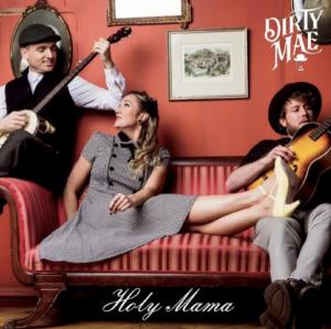 Dirty Mae Announce New Album HOLY MAMA
