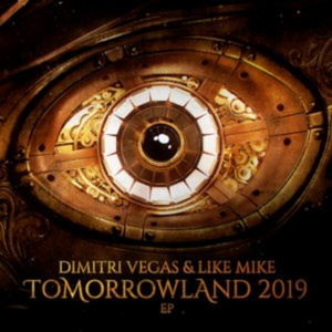 Dimitri Vegas & Like Mike Release 'Tomorrowland 2019' EP