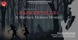 BASKERVILLE: A SHERLOCK HOLMES MYSTERY to Play at Copenhagen Theatre Circle