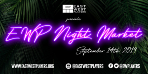 East West Players to Honor Jeanne Sakata and Aaron Takahashi at EWP NIGHT MARKET