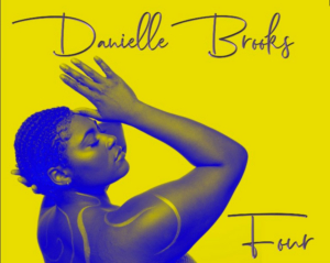 Tony Nominee Danielle Brooks Releases Debut EP, FOUR
