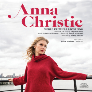 Premiere Recording of ANNA CHRISTIE Set for 8/16 Release