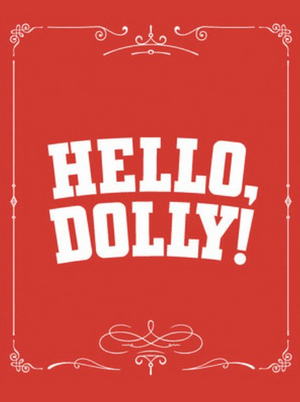 HELLO DOLLY! to Play at Thelma Gaylord Performing Arts Theatre