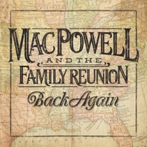 Mac Powell And The Family Reunion Release Debut Album 'Back Again'