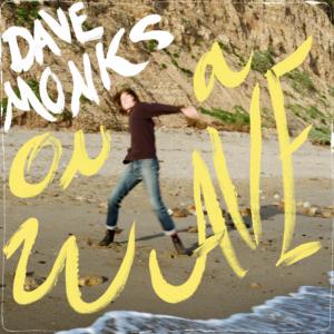 Dave Monks Announces Debut Solo LP